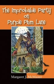 The Improbable Party on Purple Plum Lane ebook by Margaret J. McMaster