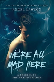 We're All Mad Here ebook by Angel Lawson