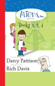 The Aliens, Inc. Series Box Set (Books 1, 2, 3) ebook by Darcy Pattison