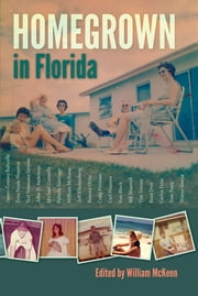 Homegrown in Florida ebook by William McKeen