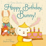 Happy Birthday, Bunny! - with audio recording ebook by Liz Garton Scanlon,Stephanie Graegin