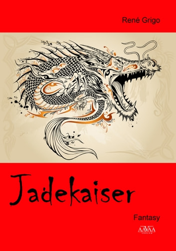 Jadekaiser ebook by René Grigo