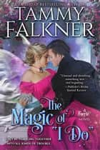 "The Magic of ""I Do"" ebook by Tammy Falkner"