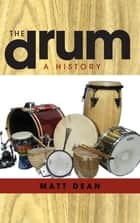The Drum ebook by Matt Dean