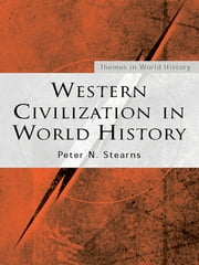 Western Civilization in World History ebook by Peter N. Stearns