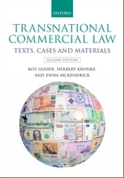 Transnational Commercial Law: Texts, Cases and Materials ebook by Roy Goode,Herbert Kronke,Ewan McKendrick