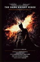 The Dark Knight Rises: The Official Movie Novelization ebook by Greg Cox