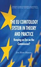 The EU Comitology System in Theory and Practice - Keeping an Eye on the Commission? ebook by Jens Blom-Hansen