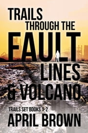 Trails First Generation: Through the Fault Lines and Volcano - Trails, #2 ebook by April Brown