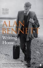 Writing Home ebook by Alan Bennett