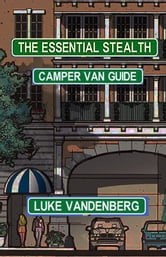 The Essential Stealth Camper Van Guide ebook by Luke Vandenberg