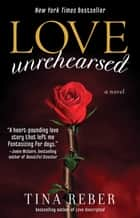 Love Unrehearsed ebook by Tina Reber