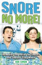 Snore No More! ebook by Rob Simon
