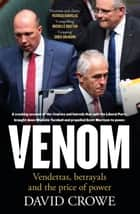 Venom - Vendettas, Betrayals and the Price of Power ebook by
