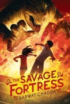The Savage Fortress ebook by Sarwat Chadda