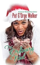 No Ordinary Noel ebook by Pat G'Orge-Walker