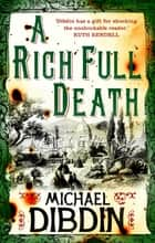 A Rich Full Death ebook by Michael Dibdin