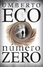 Número zero ebook by Umberto Eco