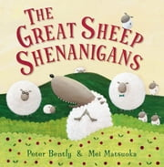 The Great Sheep Shenanigans ebook by Mei Matsuoka, Peter Bently