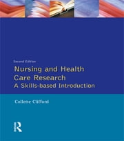 Nursing and Health Care Research ebook by Collette Clifford,Stephen Gough