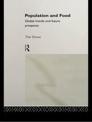 Population and Food - Global Trends and Future Prospects ebook by Tim Dyson