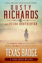 The Texas Badge ebook by Dusty Richards, Velda Brotherton