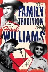 Family Tradition - Three Generations of Hank Williams ebook by MASINO, SUSAN