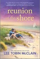 Reunion at the Shore ebook by Lee Tobin McClain