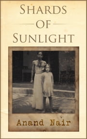 Shards of Sunlight ebook by Anand Nair