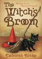The Witch's Broom ebook by Deborah Blake