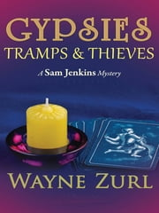 Gypsies, Tramps & Thieves ebook by Wayne Zurl