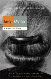 A Heart So White ebook by Javier Marias