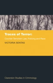 Traces of Terror: Counter-Terrorism Law, Policing, and Race ebook by Victoria Sentas