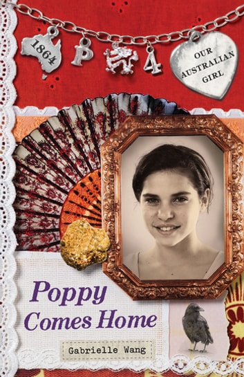 Our Australian Girl: Poppy Comes Home (Book 4) - Poppy Comes Home (Book 4) ebook by Gabrielle Wang