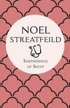 Shepherdess of Sheep ebook by Noel Streatfeild