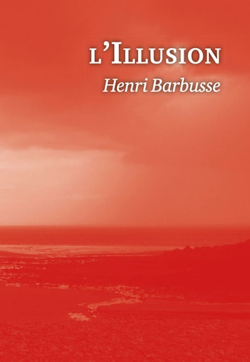 L'Illusion ebook by Henri Barbusse