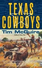 Texas Cowboys ebook by Tim McGuire