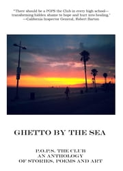 Ghetto By The Sea - The Second Annual P.O.P.S. (Pain of the Prison System) Anthology ebook by Amy Friedman,Dennis Danziger