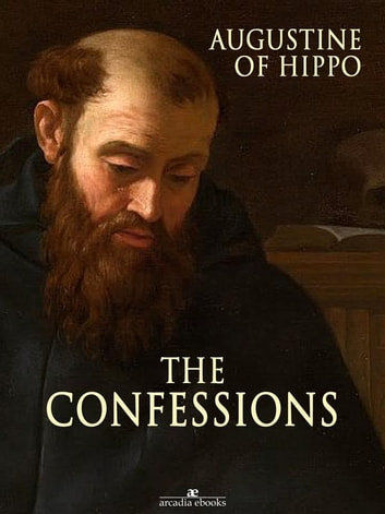 The Confessions ebook by Augustine of Hippo