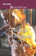 Warrior of Fire ebook by Michelle Willingham