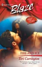 Fire and Ice ebook by Tori Carrington