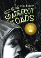 Night of the Spadefoot Toads ebook by Bill Harley