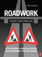 Roadwork: Theory and Practice ebook by Peter Kendrick,Steve Beresford,Paul McCormick