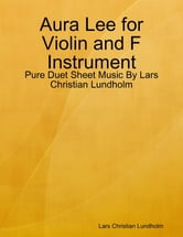 Aura Lee for Violin and F Instrument - Pure Duet Sheet Music By Lars Christian Lundholm ebook by Lars Christian Lundholm