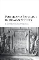 Power and Privilege in Roman Society ebook by