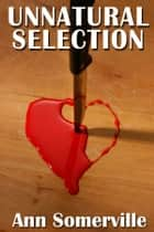Unnatural Selection ebook by Ann Somerville