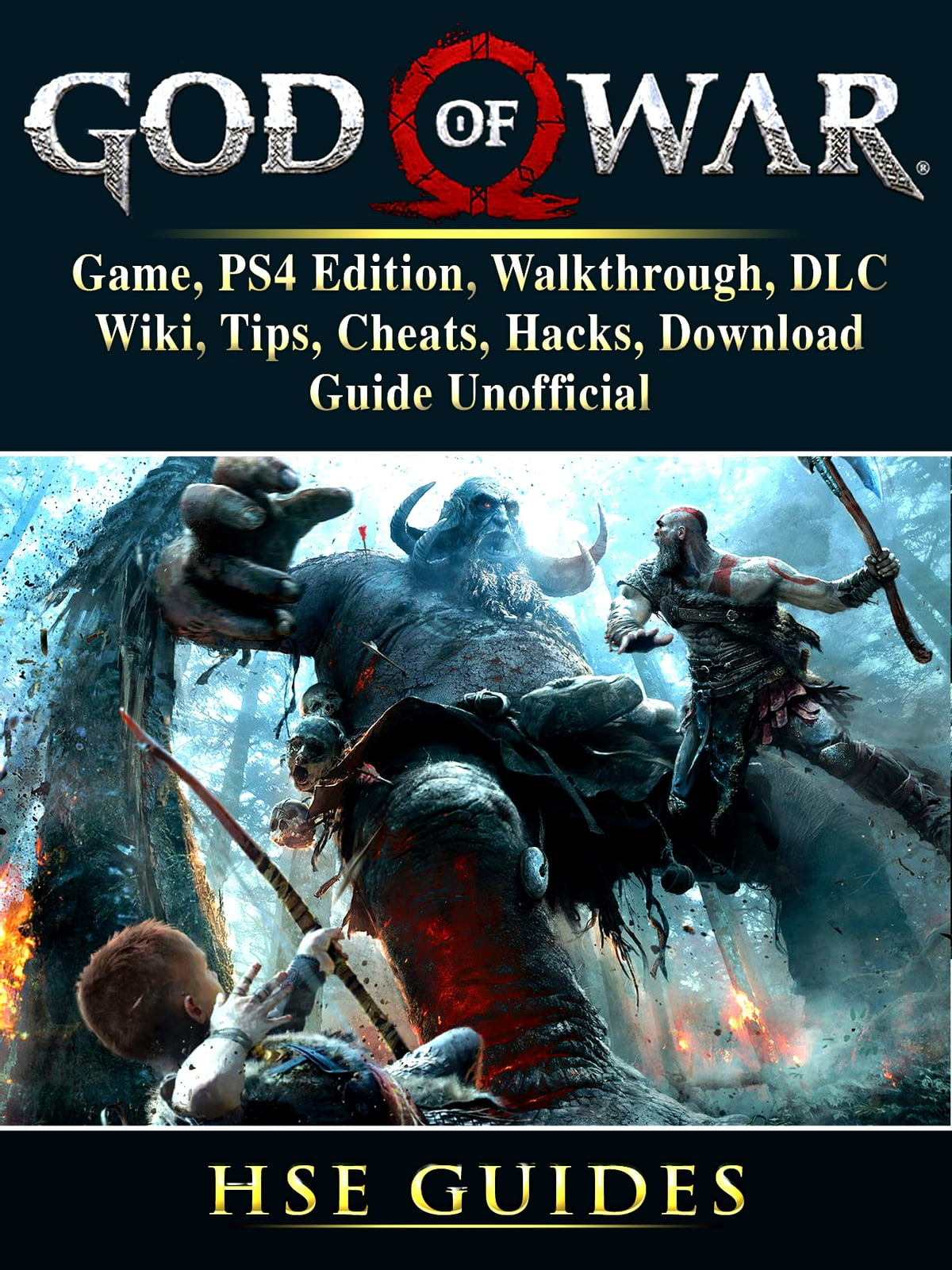 God of War 4 Game, PS4 Edition, Walkthrough, DLC, Wiki, Tips, Cheats,  Hacks, Download, Guide Unofficial ebook by Hse Games - Rakuten Kobo