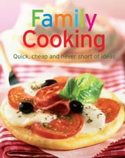 Family Cooking - Our 100 top recipes presented in one cookbook ebook by Naumann & Göbel Verlag