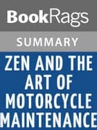 Zen and the Art of Motorcycle Maintenance by Robert M. Pirsig | Summary & Study Guide ebook by BookRags