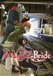 The Ancient Magus' Bride Vol. 7 ebook by Kore Yamazaki